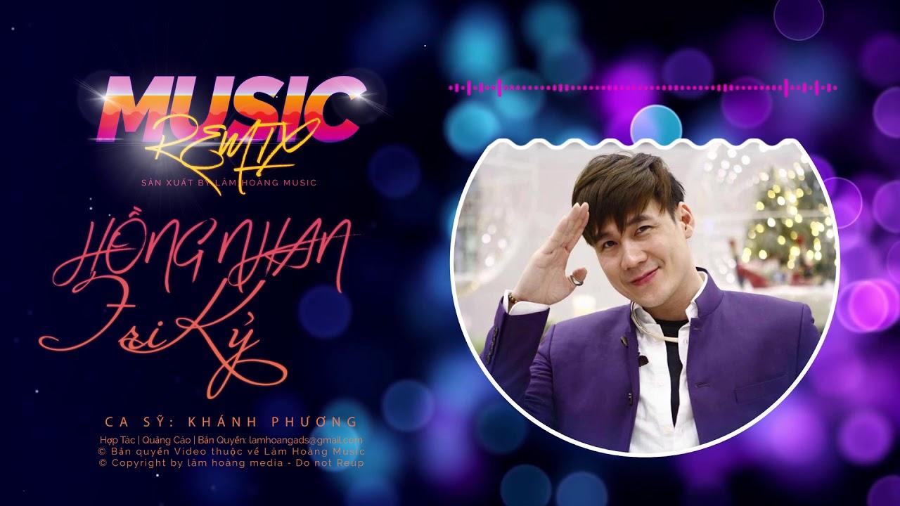 Hồng Nhan Tri Kỷ Remix – Khánh Phương ft Huy D Remix