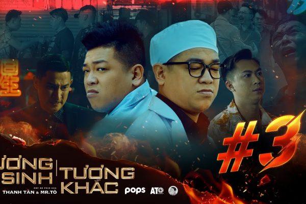 TƯƠNG SINH TƯƠNG KHẮC TẬP 3 – Thanh Tân, Hồ Việt Trung, Huy Khánh, Quách Ngọc Tuyên, Hứa Minh Đạt