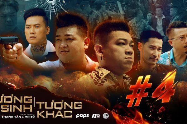 TƯƠNG SINH TƯƠNG KHẮC TẬP 4 – Thanh Tân, Quách Ngọc Tuyên, Huy Khánh, Hứa Minh Đạt, Hồ Việt Trung
